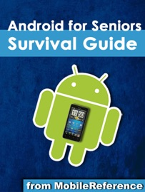 Android for Seniors Survival Guide: Step-by-Step Introduction to Android Phones and Tablets for Beginners - Toly Kay