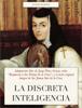 Sor Juana Inés de la Cruz & Jorge Pérez-Grovas - La discreta Inteligencia ilustración