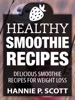 Healthy Smoothie Recipes: Delicious Smoothie Recipes for Weight Loss