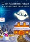 Weihnachtsmrchen Fr Kinder Und Erwachsene Die Das Trumen Nicht Verlernt Haben