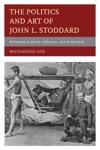 The Politics And Art Of John L Stoddard