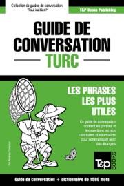 GUIDE DE CONVERSATION FRANçAIS-TURC ET DICTIONNAIRE CONCIS DE 1500 MOTS