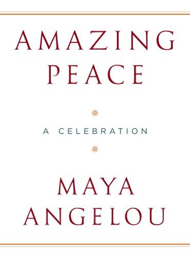 Maya Angelou - Amazing Peace