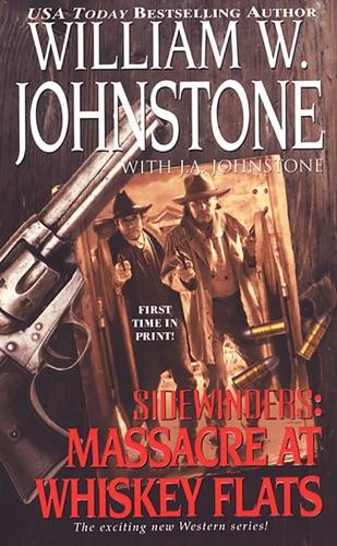 William W. Johnstone & J.A. Johnstone - Massacre at Whiskey Flats