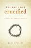 Gene Edwards - The Day I Was Crucified  artwork