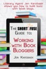 The Short Fuse Guide To Working With Book Bloggers