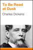 Charles Dickens - To Be Read at Dusk artwork