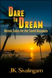 Dare to Dream: Heroic Tales for the Tamil Diaspora