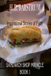 Sandwich Shop Miracle- Inspirational Stories Of Faith Book 1
