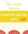 The Super Skinny Grapefruit And Egg Diet Plus