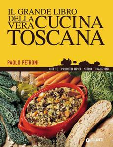 Il grande libro della vera cucina toscana Libro Cover