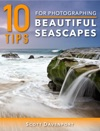 10 Tips For Photographing Beautiful Seascapes
