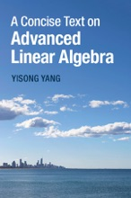 A Concise Text On Advanced Linear Algebra