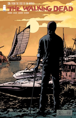 Robert Kirkman, Charlie Adlard, Stefano Gaudiano & Cliff Rathburn - The Walking Dead #139