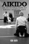 Aikido  An Introduction To Aikido Martial Arts