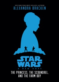 Star Wars:  New Hope: The Princess, the Scoundrel, and the Farm Boy PDF Download
