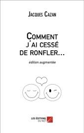 COMMENT JAI CESSé DE RONFLER...