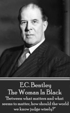 The Woman In Black by E.C. Bentley