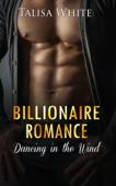 Billionaire Romance: Dancing in the Wind