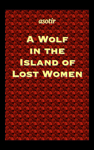 A Wolf in the Island of Lost Women