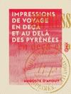 Impressions De Voyage En De Et Au Del Des Pyrnes