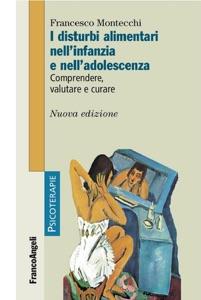 I disturbi alimentari nell'infanzia e nell'adolescenza. Comprendere, valutare e curare Book Cover