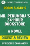 Mr Penumbras 24 Hour Bookstore A Novel By Robin Sloan  Digest  Review