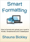 Smart Formatting How To Format And Upload Your Novel To Kindle Smashwords And CreateSpace