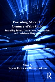 Parenting After The Century Of The Child
