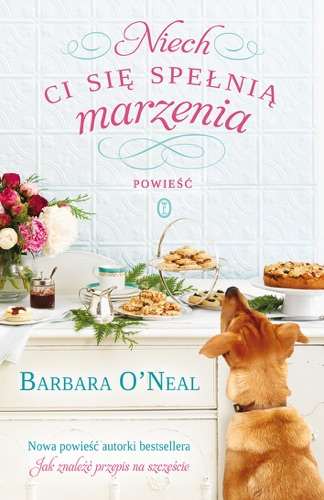 Barbara O'Neal - Niech Ci się spełnią marzenia