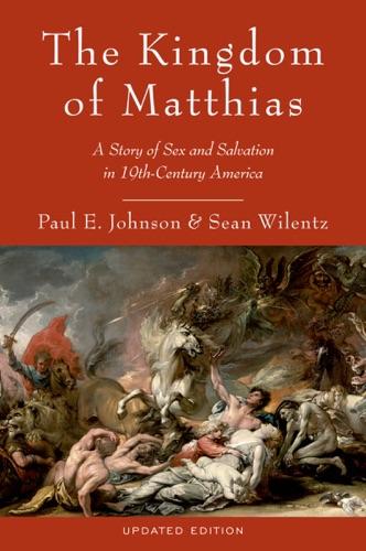 Paul E. Johnson & Sean Wilentz - The Kingdom of Matthias