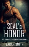 SEALS Honor A Clean Navy SEAL Romance Series 1