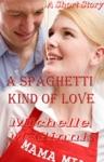 A Spaghetti Kind Of Love