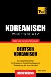 Wortschatz Deutsch-Koreanisch Fr Das Selbststudium 9000 Wrter