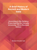 A Brief History of Ancient and Modern India