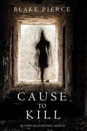 Cause to Kill (An Avery Black Mystery—Book 1) book