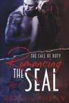 Romancing The SEAL The Call Of Duty Book 1 SEAL Military Romance Series