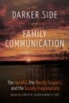 The Darker Side Of Family Communication