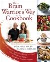 The Brain Warriors Way Cookbook