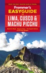 Frommers EasyGuide To Lima Cusco And Machu Picchu