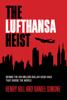 Henry Hill & Daniel Simone True Crime Writer and author of The Lufthansa Heist - The Lufthansa Heist artwork