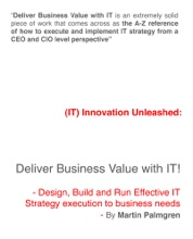 (IT) Innovation Unleashed: Deliver Business Value With IT! - Design, Build And Run Effective IT Strategy Execution To Business Needs