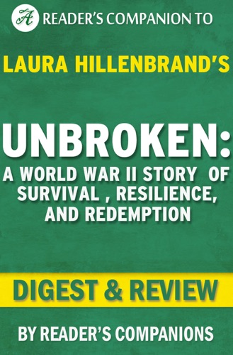 Reader's Companion - Unbroken by Laura Hillenbrand I Digest & Review