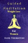 Guided Meditation Weight Loss For Women