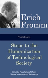 Fromm Essays: Steps to the Humanization of Technological Society PDF Download