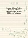 Los Tres Siglos De Mejico Durante El Gobierno Espaol Hasta La Entrada Del Ejercito Trigarante
