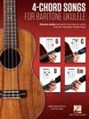4-Chord Songs For Baritone Ukulele G-C-D-Em