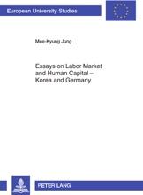 Essays On Labor Market And Human Capital – Korea And Germany