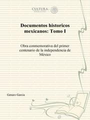 Documentos históricos mexicanos: Tomo I
