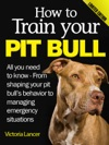 How To Train Your Pit Bull Limited Edition